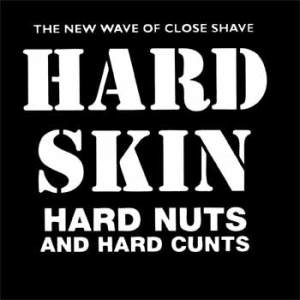 Hard Skin - Hard Cunts Hard Nuts