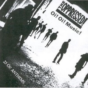 The Oppressed - Oi! Oi! Music